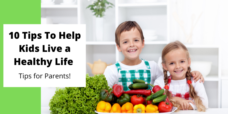 10 Tips to Help Your Child Live a Healthy Life