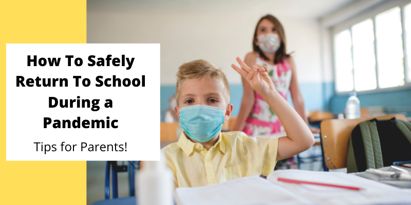 How to Return To School Safely During a Pandemic